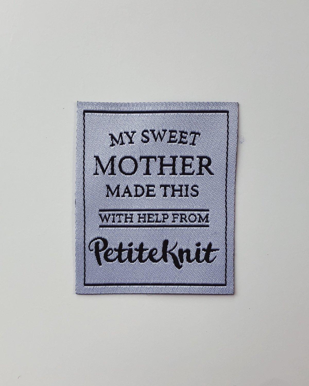 """""""My Sweet Mother Made This"""" by PetiteKnit -kangasmerkki"""