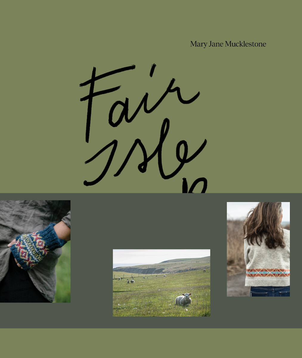 Fair Isle Weekend - Mary Jane Mucklestone SUOMI