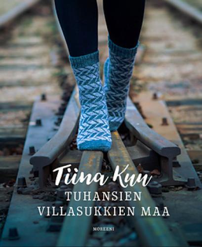 Tiina Kuu - Tuhansien villasukkien maa Finnish Book