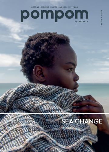 Pom Pom Quarterly Issue 30 Autumn 2019 Sea Change