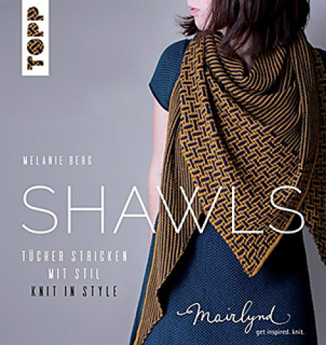 Melanie Berg - Shawls. Tücher stricken mit Stil – Knit in Style